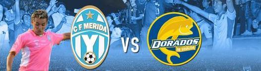 Mérida vs Dorados en Vivo – Ascenso MX 2014